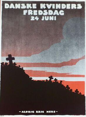 """Sven Brasch: """"Danske Kvinders Fredsdag, 24. Juni"""". """"Aldrig Krig mere"""". Org. vintage poster, 1922. 82 x 60. Rare."""